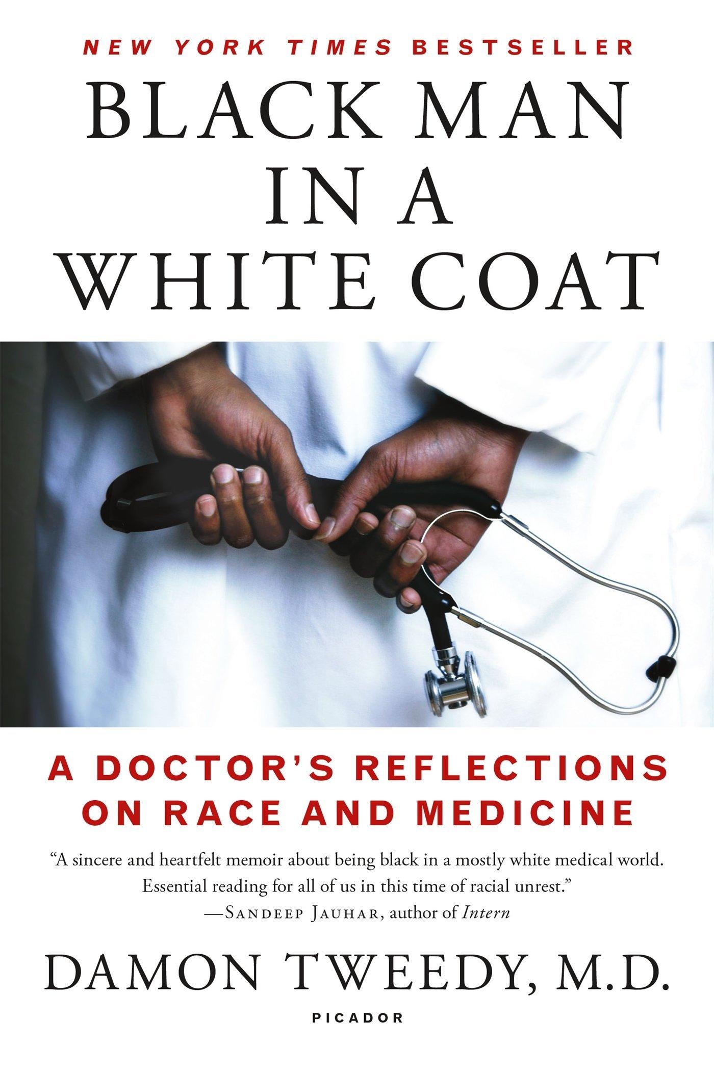 Black Man in a White Coat, by Dr. Damon Tweedy